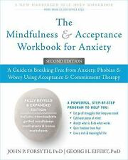 The Mindfulness and Acceptance Workbook for Anxiety : A Guide to Breaking...