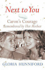 "Gloria Hunniford Next to You: Caron's Courage Remembered by Her Mother ""AS NEW"""