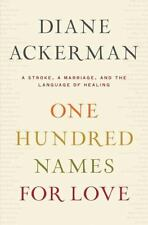 One Hundred Names for Love: A Stroke, a Marriage, and the Language of Healing b