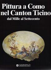 Pittura a Como e nel Canton Ticino dal Mille al Settecento - Banca Cariplo 1994