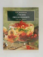 Mit Rezepten um die Welt Dessert und Gebäck 4 Leichte Fruchtdesserts