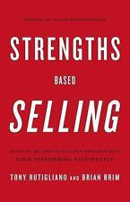 Strengths Based Selling: Based on Decades of Gallup's Research into High-Perform
