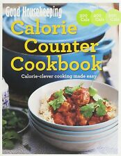 Good Housekeeping Calorie Counter Cookbook: Calorie-Clever Cooking Made Easy