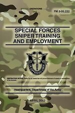 FM 3-05. 222 Special Forces Sniper Training and Employment : April 2003 by...