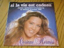 """CORINNE HERMES - SI LA VIE EST CADEAU      7"""" VINYL PS"""