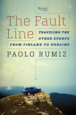 The Fault Line: Traveling the Other Europe, From Finland to Ukraine, Rumiz, Paol