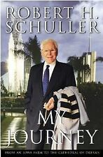 My Journey: From an Iowa Farm to a Cathedral of Dreams, Schuller, Robert H., 006
