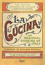 La Cucina : Regional Cooking of Italy by Italian Academy of Cuisine Staff...