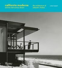 CALIFORNIA MODERNE AND THE MID-CENTURY DREAM - RICHARD RAPAPORT (HARDCOVER) NEW