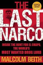 The Last Narco: Inside the Hunt for El Chapo, the World's Most Wanted Drug Lord,