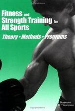Fitness and Strength Training for All Sports : Theory, Methods, Programs