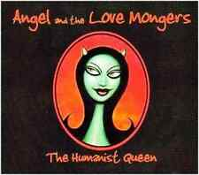 ANGEL & THE LOVE MONGERS - THE HUMANIST QUEEN - CD,2007
