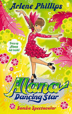 Alana Dancing Star: Samba Spectacular by Arlene Phillips (Paperback, 2010)