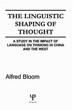 The Linguistic Shaping of Thought: A Study in the Impact of Language o-ExLibrary