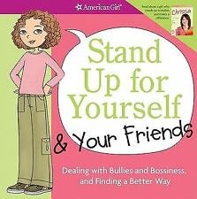 NEW AMERICAN GIRL Stand up for Yourself and Your Friends : Dealing with Bullies
