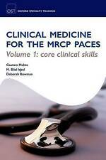 Clinical Medicine for the MRCP PACES: Volume 1: Core Clinical Skills by Bilal Iq