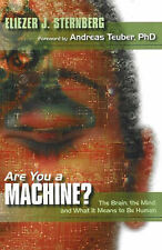 Are You a Machine?: The Brain, the Mind, and What It Means to Be Human, Sternber