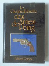 LE GASTINE RENETTE DES ARMES DE POING - ED. GARNIER - 1978 *