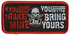 If You Come To Take Mine, Bring Yours 4 X 2 Motorcycle Biker Uniform Patch