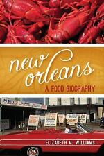 Big City Food Biographies: New Orleans : A Food Biography by Elizabeth M....