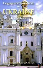 Language and Travel Guide to Ukraine by George Chumak and Linda Hodges (2004,...