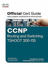 Official Cert Guide: CCNP Routing and Switching TSHOOT 300-135 by Raymond Lac...