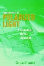 Fundamentals of Polarized Light : A Statistical Optics Approach by Christian...