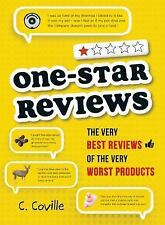 One-Star Reviews : The Very Best Reviews of the Very Worst Products by C....