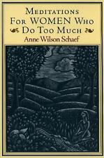 MEDITATIONS FOR WOMEN WHO DO TOO MUCH_ANNE WILSON SCHAEF_TIME MANAGEMENT_WOMEN
