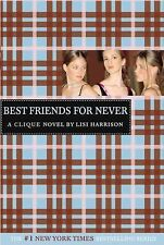 The Clique Ser.: Best Friends for Never 2 by Lisi Harrison (2004, Paperback)