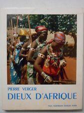 Pierre VERGER - DIEUX D ' AFRIQUE - 1ère édition 1954 .