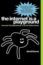 The Internet is a Playground: Irreverent Correspondences of an Evil Online Geniu