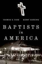 Baptists in America : A History by Barry Hankins and Thomas S. Kidd (2015,...