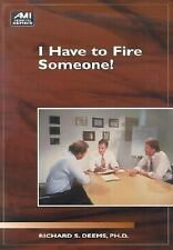 I Have to Fire Someone! Ami How-To Series)