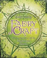 NEW - Faery Craft: Weaving Connections with the Enchanted Realm