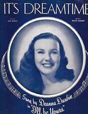 DEANNA DURBIN 1946 Sheet Music IT'S DREAMTIME from  I'LL BE YOURS