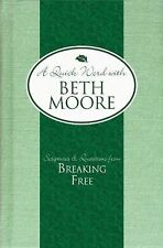 Scriptures and Quotations from Breaking Free (A Quick Word with Beth Moore) Moo