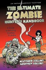 The Ultimate Zombie Hunter's Handbook : A Guide to Surviving Zombies ......
