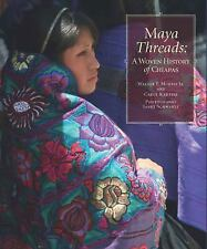 NEW Maya Threads: A Woven History of Chiapas by Walter F. Morris Jr Paperback Bo