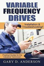 Practical Guides for the Industrial Technician!: Variable Frequency Drives :...