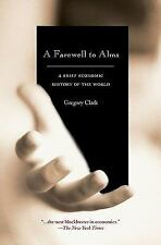 The Princeton Economic History of the Western World: A Farewell to Alms : A...