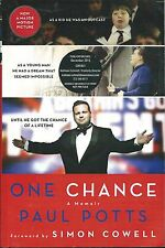 ONE CHANCE: A MEMOIR BY PAUL POTTS ARC SOFTCOVER (2013) FOREWORD BY SIMON COWELL