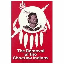 The Removal of the Choctaw Indians by Arthur H., Jr. DeRosier (1981, Paperback)