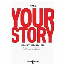 Make Your Story Really Stinkin? Big: How To Go From Concept To Franchise And Mak