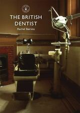 The British Dentist Shire Library