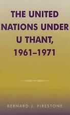 The United Nations under U Thant, 1961-1971 (Partners for Peace)-ExLibrary