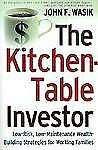 The Kitchen Table Investor: Low Risk, Low-Maintenance Wealth-Building Strategie