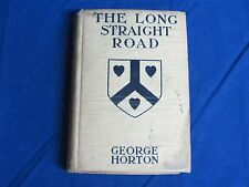 THE LONG STRAIGHT ROAD by George Horton (1912, 2nd Printing, Illustrated)