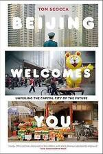 Beijing Welcomes You: Unveiling the Capital City of the Future by Tom Scocca (Pa