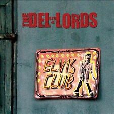 Elvis Club [Digipak] * by The Del-Lords (CD, May-2013, Gb)